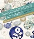 OBERFLÄCHENGESTALTUNG <br />AUF KERAMIK