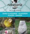RAKU GLASUREN, ED & INE KNOPS